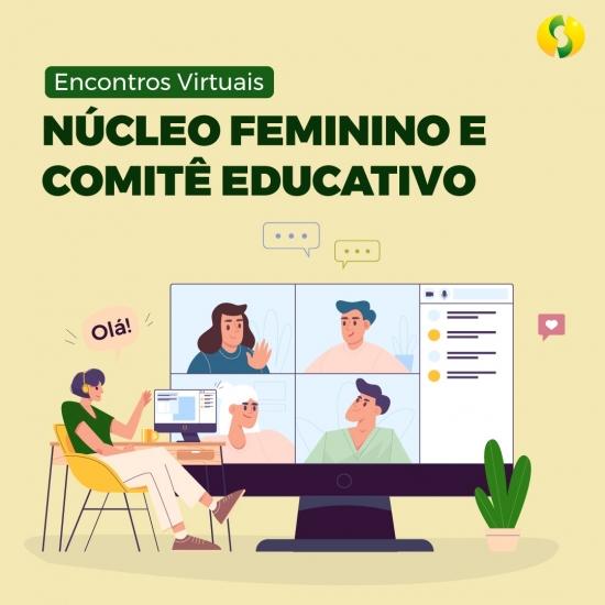 Encontros virtuais Núcleo Feminino e Comitê Educativo